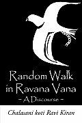 Random Walk in Ravana Vana: A Discourse