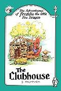The Adventures of Freddie the Little Fire Dragon: The Clubhouse