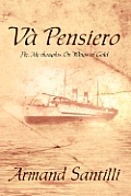 Va' Pensiero: Fly, My Thoughts, on Wings of Gold