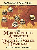 The Morphometric Affinities of the Qafzeh and Skhūl Hominans: Method and Theory