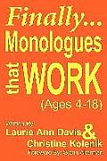 Finally...Monologues That Work (Ages 4-18)