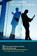 Delivering Superior Service: Reshaping the Communications Service Enterprise