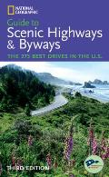 National Geographic Guide to Scenic Highways & Byways The 275 Best Drives in the U S