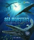 Sea Monsters Prehistoric Creatures of the Deep
