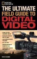 The Ultimate Field Guide to Digital Video (National Geographic Photography Field Guides)