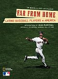 Far from Home Latino Baseball Players in America