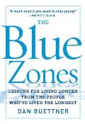 The Blue Zone: Lessons for Living Longer from the People Who've Lived the Longest