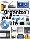 Organize Your Digital Life: How to Store Your Photographs, Music, Videos, and Personal Documents in a Digital World Cover