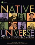 Native Universe Voices of Indian America by Native American Tribal Leaders Writers Scholars & Storytellers