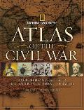 Atlas Of The Civil War: A Complete Guide To The Tactics & Terrain Of Battle by Neil Kagan (edt)