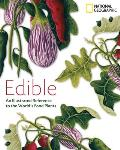 Edible An Illustrated Guide to the Worlds Food Plants