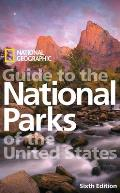 National Geographic Guide to the National Parks of the United States 6th Edition