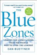 The Blue Zones: Lessons for Living Longer from the People Who've Lived the Longest Cover
