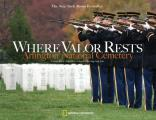 Where Valor Rests Arlington National Cemetery