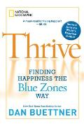 Thrive Finding Happiness the Blue Zones Way