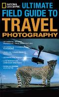 National Geographic Ultimate Field Guide To Travel