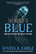 The World Is Blue: How Our Fate and the Ocean's Are One Cover