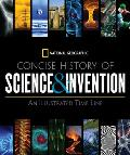 National Geographic Concise History Of Science & Invention An Illustrated Time Line