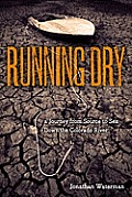 Running Dry: A Journey from Source to Sea down the Colorado River Cover