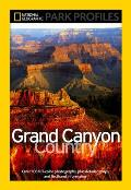 Grand Canyon Country: Its Majesty and Its Lore (National Geographic Park Profiles)
