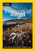 National Geographic Treasures of Alaska The Last Great American Wilderness