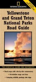 National Geographic Yellowstone and Grand Teton National Parks Road Guide: The Essential Guide for Motorists (National Geographic Yellowstone & Grand Teton National Parks Road Gu)