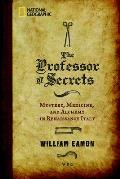 The Professor of Secrets: Mystery, Medicine, and Alchemy in Renaissance Italy Cover