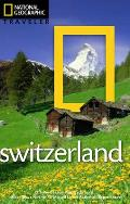 National Geographic Traveler: Switzerland (National Geographic Traveler Switzerland)