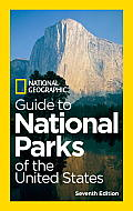 National Geographic Guide to National Parks of the United States, 7th Edition (National Geographic Guide to National Parks of the United States)