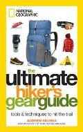 Ultimate Hikers Gear Guide 1st Edition