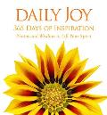 Daily Joy 365 Days Of Inspiration Photos & Wisdom To Lift Your Spirit