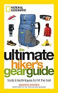 The Ultimate Hiker's Gear Guide: Tools and Techniques to Hit the Trail Cover