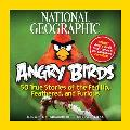 National Geographic Angry Birds 50 True Stories of the Fed Up Feathered & Furious