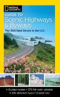 National Geographic Guide to Scenic Highways & Byways 4th Edition The 300 Best Drives in the US