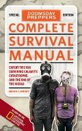 Doomsday Preppers Complete Survival Manual Expert Tips for Surviving Calamity Catastrophe & the End of the World