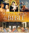 National Geographic Whos Who in the Bible Unforgettable People & Timeless Stories from Genesis to Revelation
