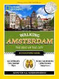 National Geographic Walking Amsterdam: The Best of the City (National Geographic Walking...)