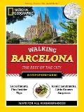 National Geographic Walking Barcelona: The Best of the City (National Geographic Walking...)