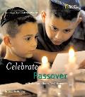 Celebrate Passover: With Matzah, Maror, and Memories (Holidays Around the World)