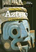 National Geographic Investigates: Ancient Aztec: Archaeology Unlocks the Secrets of Mexico's Past