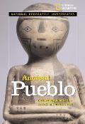 Ancient Pueblo: Archaeology Unlocks the Secrets of America's Past (National Geographic Investigates)