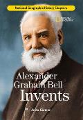 Alexander Graham Bell Invents (History Chapters) Cover
