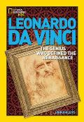 Leonardo Da Vinci: The Genius Who Defined the Renaissance (National Geographic World History Biographies)
