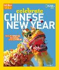 Celebrate Chinese New Year: With Fireworks, Dragons, and Lanterns (Holidays Around the World)