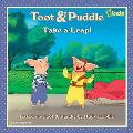 Take a Leap! (Toot and Puddle)
