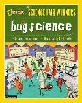 Bug Science: 20 Projects and Experiments about Arthropods: Insects, Arachnids, Algae, Worms, and Other Small Creatures (Science Fair Winners)