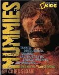 Mummies: Dried, Tanned, Sealed, Drained, Frozen, Embalmed, Stuffed, Wrapped, and Smoked... and We're Dead Serious (National Geographic Kids) Cover