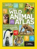 National Geographic Wild Animal Atlas