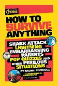 How to Survive Anything: Shark Attack, Lightning, Embarrassing Parents, Pop Quizzes, and Other Perilous Situations (National Geographic Kids) Cover