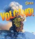 Volcano!: The Icelandic Eruption of 2010 and Other Hot, Smoky, Fierce, and Fiery Mountains (National Geographic Kids) Cover
